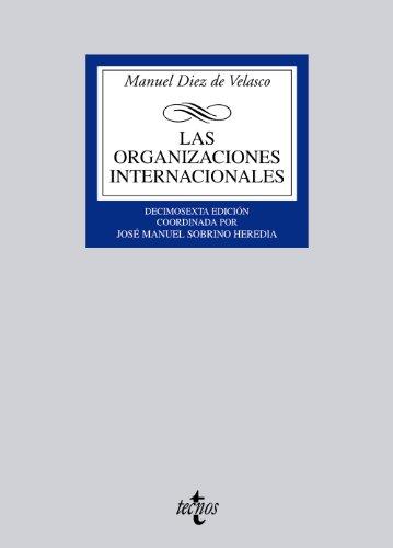 Las organizaciones internacionales (Derecho - Biblioteca Universitaria De Editorial Tecnos) por Manuel Diez de Velasco