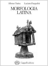 Morfologia latina. Per i Licei e gli Ist. Magistrali