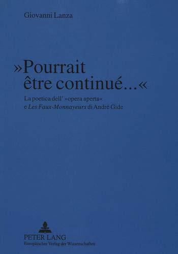 """«Pourrait être continué...»: La poetica dell' «opera aperta» e """"Les Faux-Monnayeurs</I> di André Gide"""