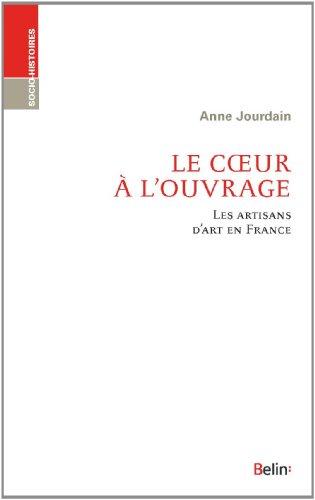 Du coeur à l'ouvrage - Les artisans d'art en France