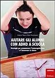 Aiutare gli alunni con ADHD nella scuola. Strategie per promuovere l'autoregolazione e il benessere in classe