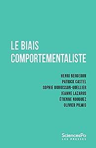 Le biais comportementaliste par Henri Bergeron