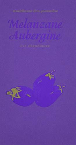 Melanzane Aubergine: mandelbaums kleine gourmandisen