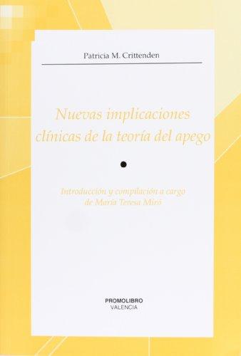 Nuevas implicaciones clinicas en la teoria del apego por P Crittenden
