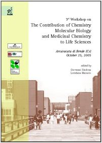 Third Workshop on the contribution of chemistry, molecular biology and medicinal chemistry to life sciences (Arcavacata di Rende, 25 October 2005) por Giovanni Sindona