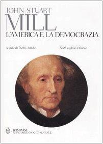 L'America e la democrazia. Testo inglese a fronte