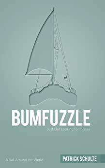 Bumfuzzle - Just Out Looking For Pirates by [Schulte, Patrick]
