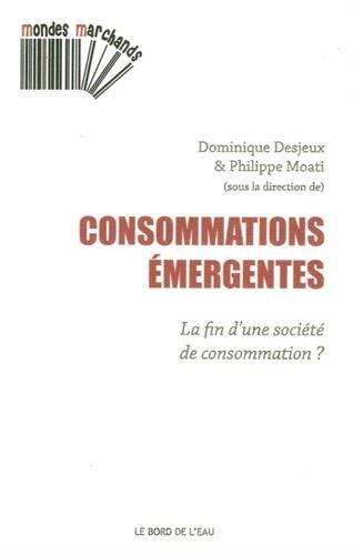 Consommations émergentes : La fin d'une société de consommation ?