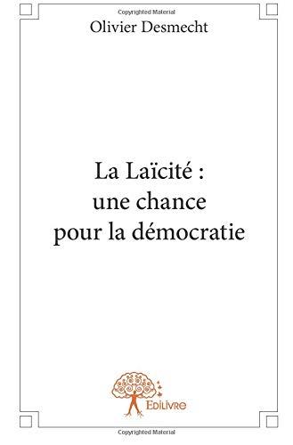La Laïcité : une chance pour la démocratie