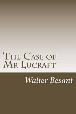 [(The Case of MR Lucraft)] [By (author) Walter Besant] published on (December, 2013)