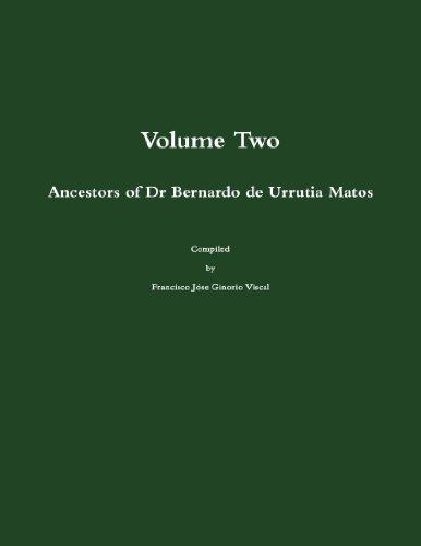 Ancestors of Dr Bernardo de Urrutia Matos
