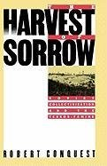 [(The Harvest of Sorrow : Soviet Collectivization and the Terror-Famine)] [By (author) Senior Research Fellow and Scholar-Curator of the East European Collection Robert Conquest] published on (October, 1986)