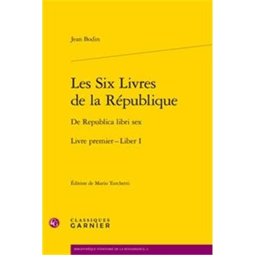Les Six Livres de la République, Livre premier : De Republica libri sex, Liber I, Edition latin-français