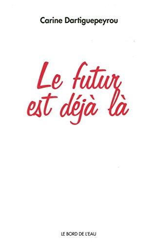 Le futur est dj l