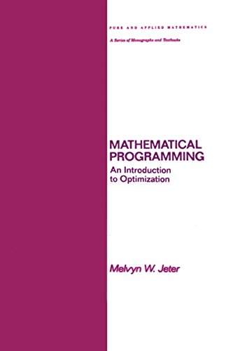 Mathematical Programming: An Introduction to Optimization (Chapman & Hall/CRC Pure and Applied Mathematics Book 102) (English Edition)