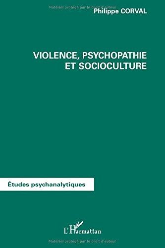 Violence, psychopatie et socioculture par Philippe Corval