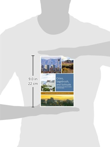 Cities, Sagebrush, and Solitude: Urbanization and Cultural Conflict in the Great Basin (The Urban West Series)