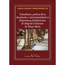 NOMADISMO, POÉTICA DE LA DESOLACIÓN E INTERTEXTUALIDAD EN EMPRESAS Y TRIBULACIONES DE MAQROLL EL GAVIERO DE ÁLVARO MUTIS (Ensayo)