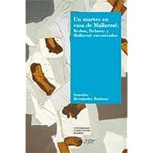 Un martes en casa de Mallarmé: Redon, Debussy y Mallarmé encontrados (Premio de Ensayo Dámaso Alonso)