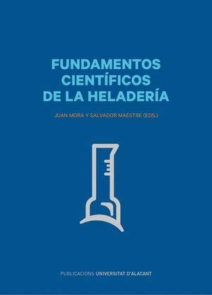 Fundamentos científicos de la heladería (Monografías)