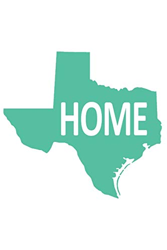 Texas Home: 150 page lined 6 x 9 notebook/diary/journal (Home State, Band 43) -