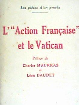 L' action française et le vatican par Les Pièces d'un Procés