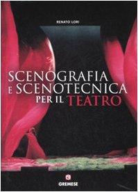Manuale di scenografia e scenotecnica per il teatro