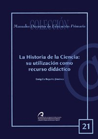 La historia de la ciencia: su utilización como recurso didáctico (Manual docente de teleformación de Educación Primaria)