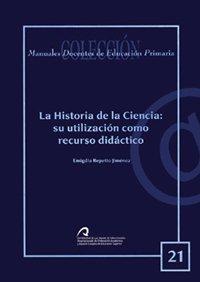 Descargar Libro La historia de la ciencia: su utilización como recurso didáctico (Manual docente de teleformación de Educación Primaria) de Emigdia Repetto Jiménez