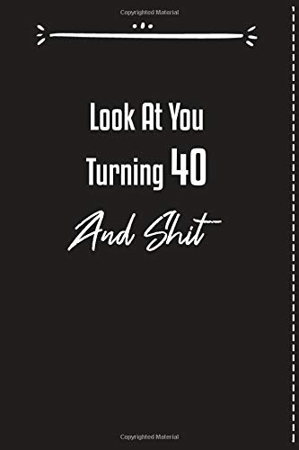 Look At You Turning 40 40th Birthday Gag Gift Fill In The Blank And Memory Journal Funny Cute For Men Women Daughter