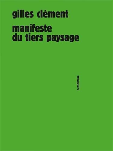 Manifeste du tiers paysage par Gilles Clément