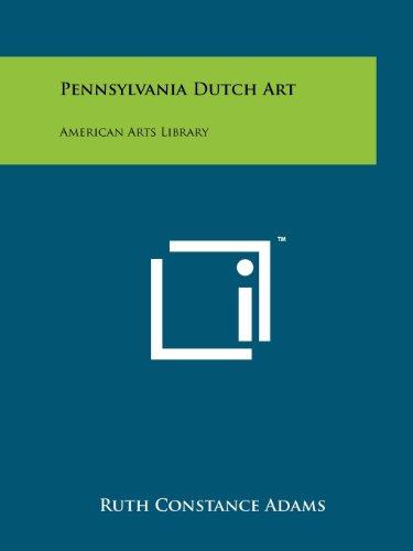 Pennsylvania Dutch Art (American Arts Library) Pennsylvania Dutch Design