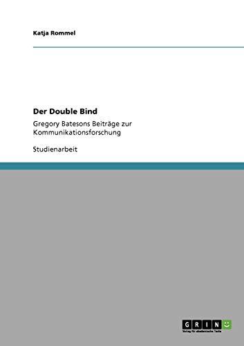 Der Double Bind: Gregory Batesons Beiträge zur Kommunikationsforschung