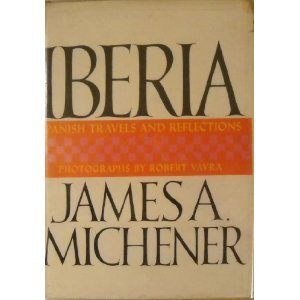 iberia-spanish-travels-and-reflections-by-james-a-michener-1968-04-12