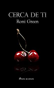 Cerca de ti (Spanish Edition) by [Green, Roni]