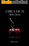 Cerca de ti (Spanish Edition)