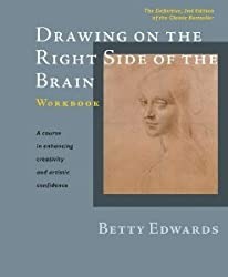 Drawing on the Right Side of the Brain Workbook: The Definitive, Updated 2nd Edition 2 Spi Wkb Edition by Edwards, Betty published by Tarcher (2012) Spiral-bound