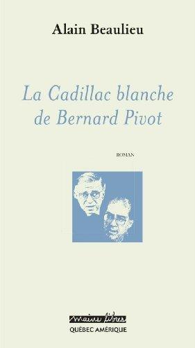 Cadillac blanche de Bernard Pivot (La)
