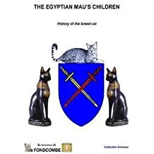 [(The Egyptian Mau's Children : History of the Breed Cat)] [By (author) Didier Hallepee] published on (September, 2011)