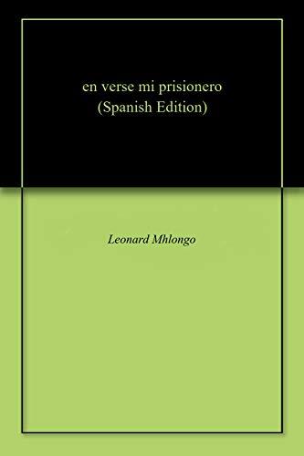 en verse mi prisionero par Leonard Mhlongo