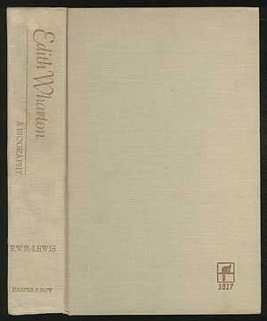 Edith Wharton: A Biography by Richard Warrington Baldwin Lewis (1975-08-01)