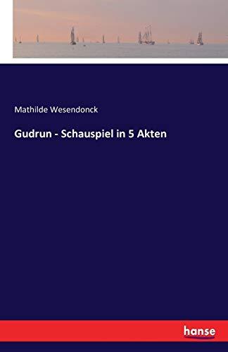 Gudrun - Schauspiel in 5 Akten