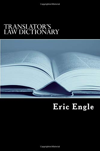 Translator's Law Dictionary: English - Deutsch - Francais (with notions in Latin and Italian)