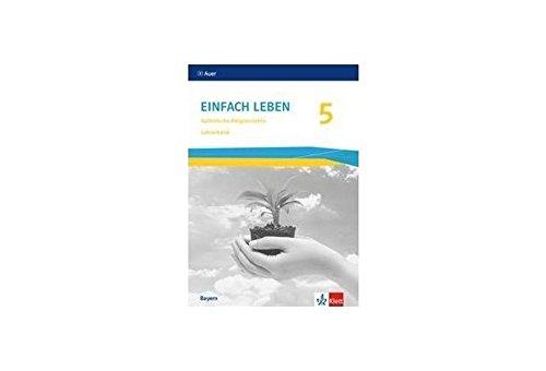 Einfach Leben 5. Ausgabe Bayern Mittelschule: Lehrerband mit CD-ROM Klasse 5 (Einfach leben. Ausgabe für Bayern Mittelschule ab 2017)
