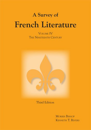 Survey of French Literature, Volume 4: 19th Century Pt. 4