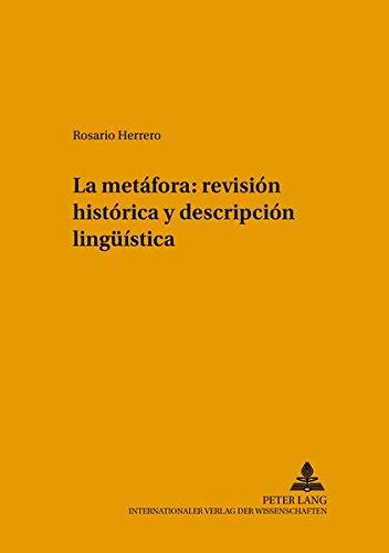 La Metafora: Revision Historica y Descripcion Lingueistica (Sabest. Saarbrucker Beitrage Zur Sprachund Translationswisse) por Rosario Herrero Pradanos