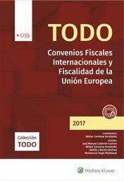Todo convenios fiscales internacionales y fiscalidad de la Unión Europea 2017 por Aa.Vv.