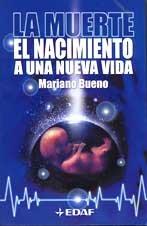 Descargar Libro Muerte, la - nacimiento de una nueva vida (Nueva Era (edaf)) de Mariano Bueno