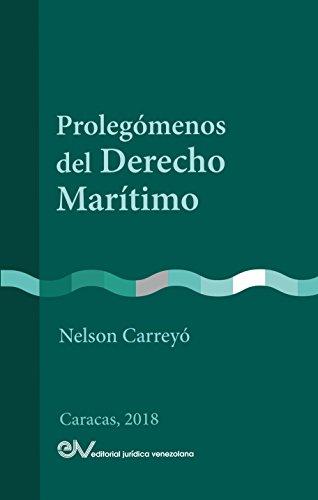 Prolegómenos del Derecho Marítimo por Nelson Carreyó