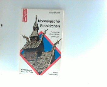 Norwegische Stabkirchen. Geschichte, Bauweise, Schmuck
